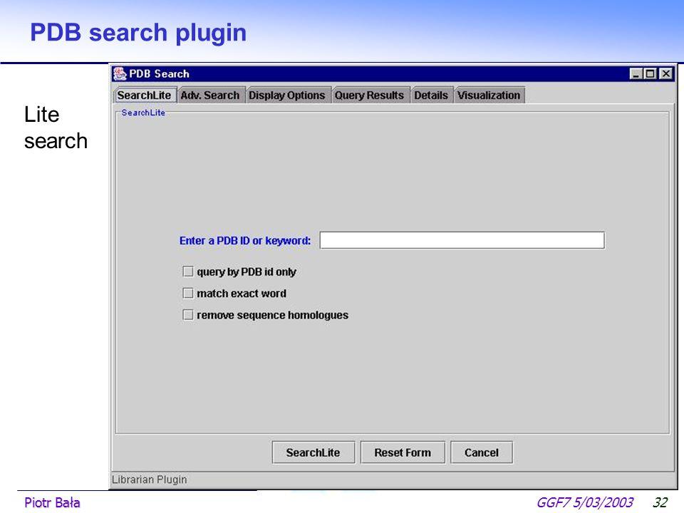  Hier klicken, um Master-Textformat zu bearbeiten.  Zweite Ebene GGF7 5/03/2003Piotr Bała31 PDB search plugin  Prepares database query: Protein Dat