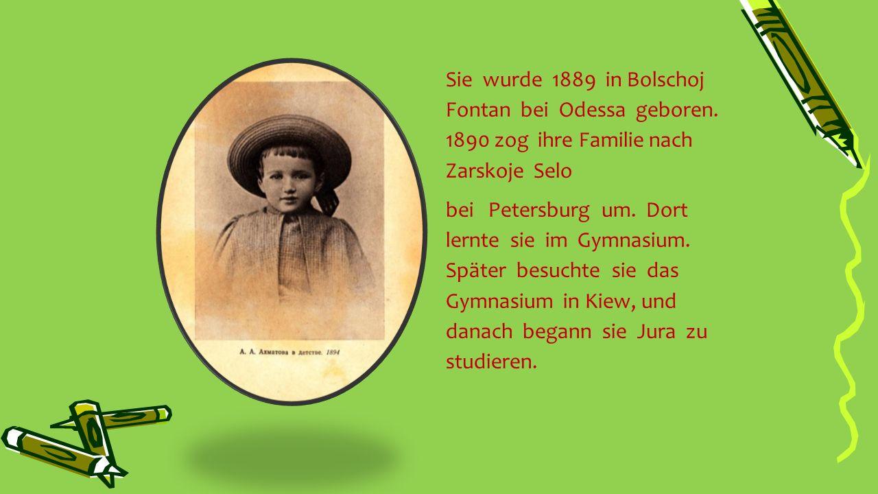 Sie wurde 1889 in Bolschoj Fontan bei Odessa geboren. 1890 zog ihre Familie nach Zarskoje Selo bei Petersburg um. Dort lernte sie im Gymnasium. Später