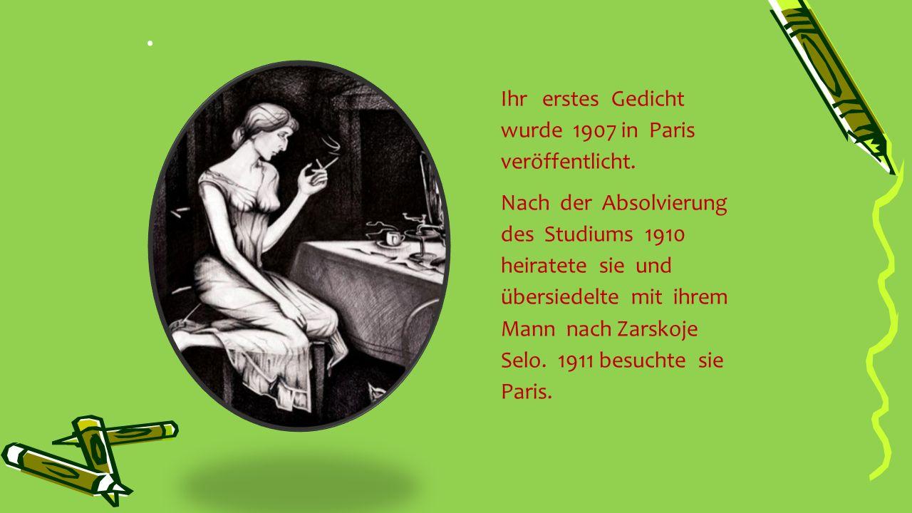 Ihr erstes Gedicht wurde 1907 in Paris veröffentlicht.