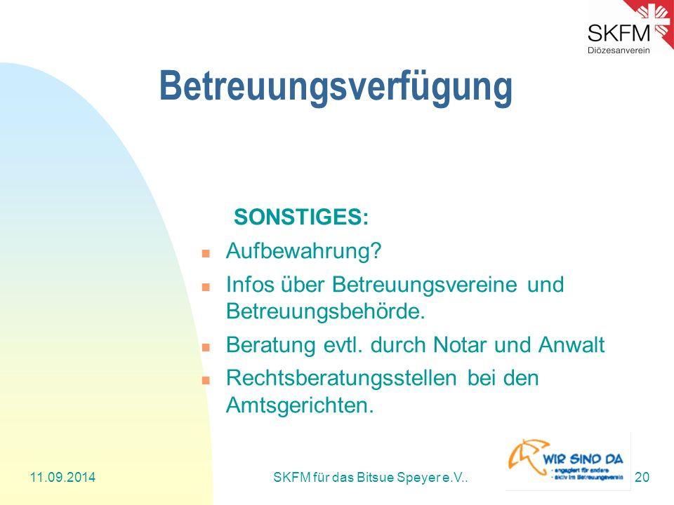 Betreuungsverfügung SONSTIGES: Aufbewahrung.Infos über Betreuungsvereine und Betreuungsbehörde.