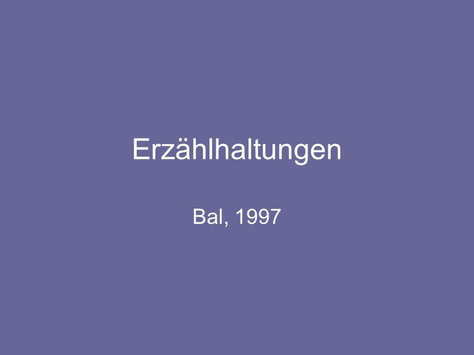 Erzählhaltungen Bal, 1997