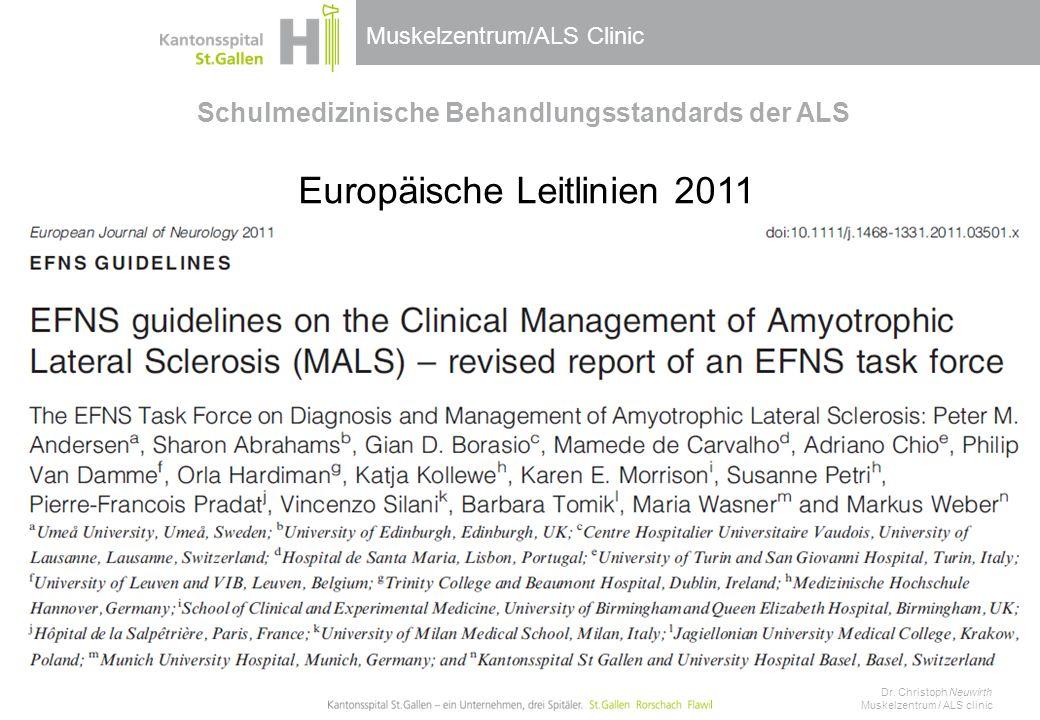 Muskelzentrum/ALS Clinic Schulmedizinische Behandlungsstandards der ALS Europäische Leitlinien 2011 Dr.