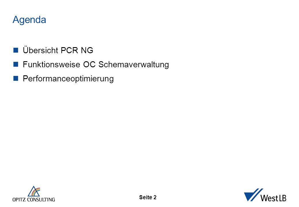 Seite 2 Agenda Übersicht PCR NG Funktionsweise OC Schemaverwaltung Performanceoptimierung