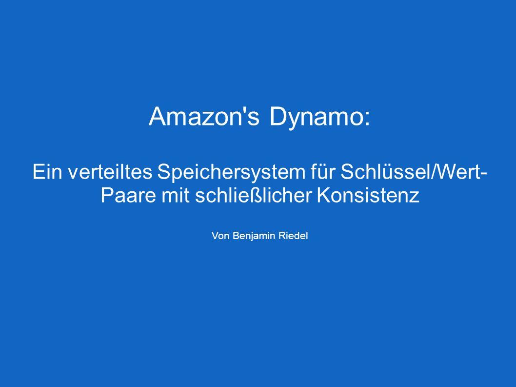 05.07.2012 Vortrag: Amazon s Dynamo Benjamin Riedel 12 N Jede Datei wird auf N Knoten gespeichert Dabei werden die im Uhrzeigersinn ersten N gesunden Knoten von der Schlüsselposition aus gewählt Für Schlüssel k wären dies B, C, D Aufbau von Dynamo