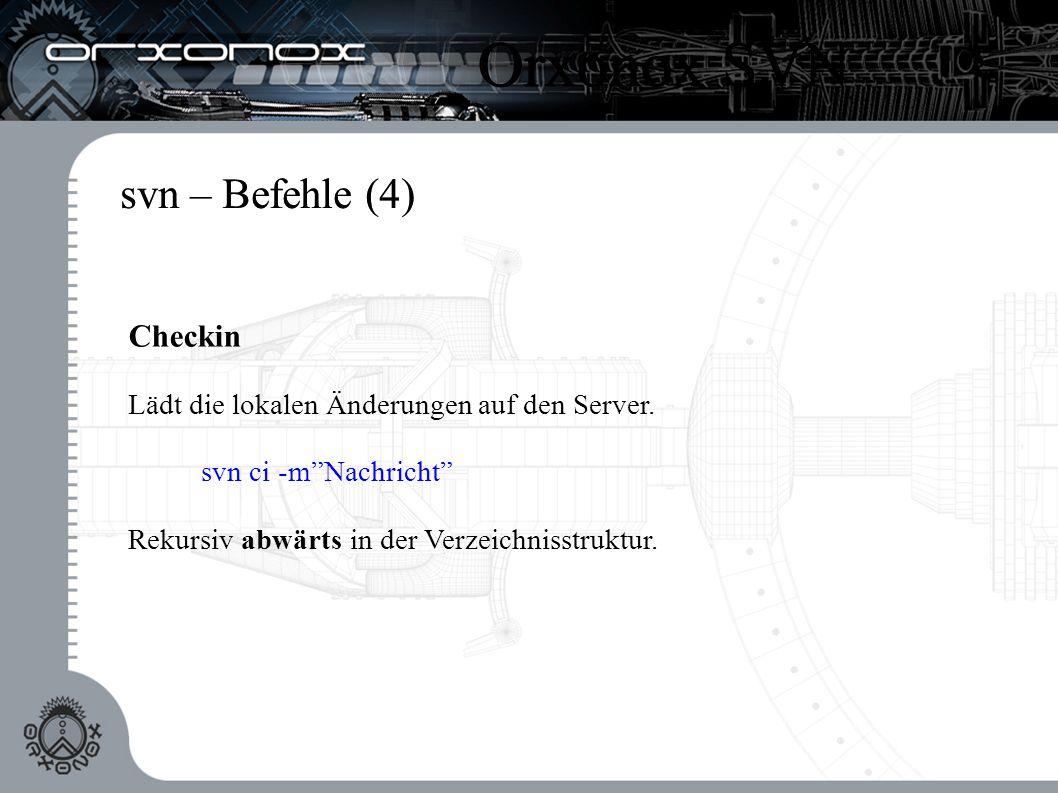svn – Befehle (5) Weitere Befehle Datei verschieben: svn mv [Datei] [Ziel] Datei entfernen: svn rm [Datei] Lokale Änderungen rückgängig machen: svn revert [Datei] Orxonox SVN