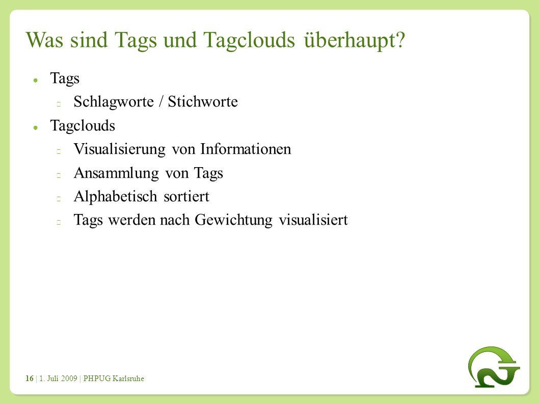 | 1. Juli 2009 | PHPUG Karlsruhe 1616 Was sind Tags und Tagclouds überhaupt.