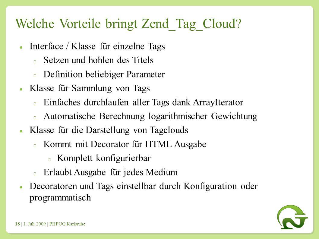 | 1. Juli 2009 | PHPUG Karlsruhe 1818 Welche Vorteile bringt Zend_Tag_Cloud.