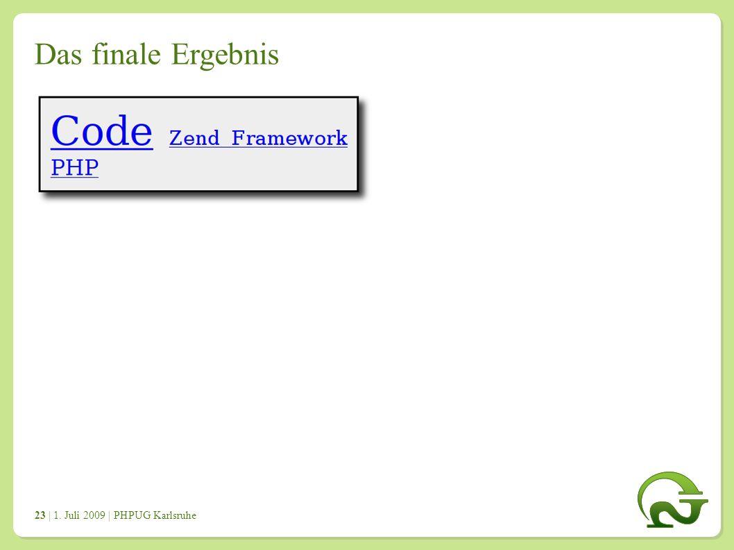 | 1. Juli 2009 | PHPUG Karlsruhe 2323 Das finale Ergebnis
