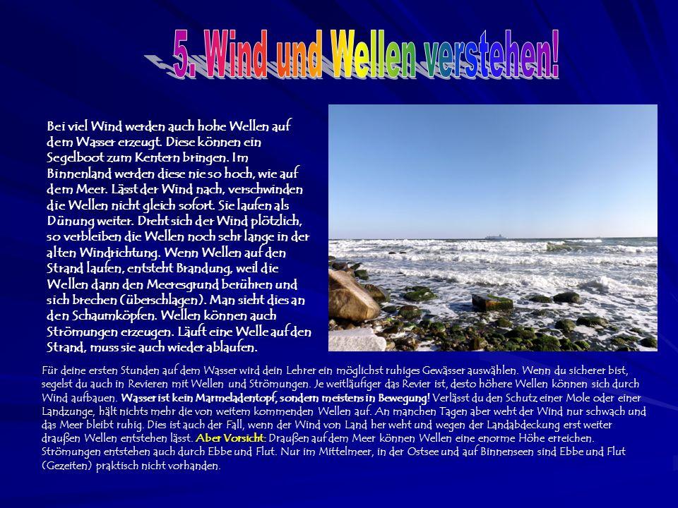 Bei viel Wind werden auch hohe Wellen auf dem Wasser erzeugt.