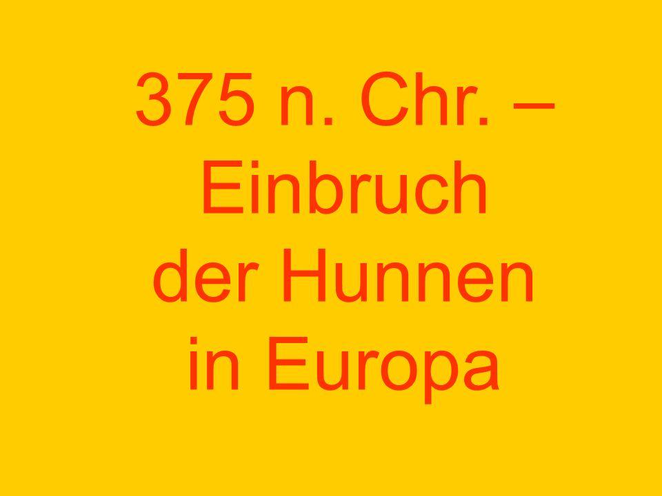 375 n. Chr. – Einbruch der Hunnen in Europa
