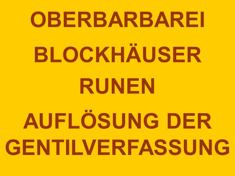 OBERBARBAREI BLOCKHÄUSER RUNEN AUFLÖSUNG DER GENTILVERFASSUNG