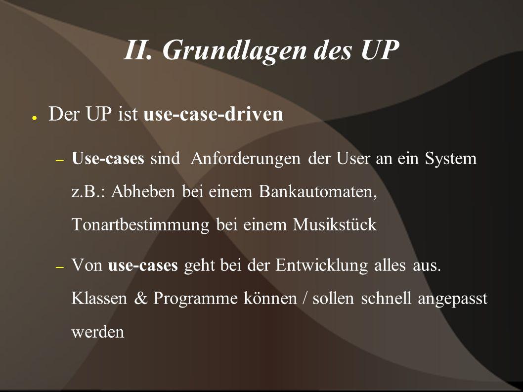 II.Grundlagen des UP ● Mehrere Use-Cases zusammen bilden ein sog.