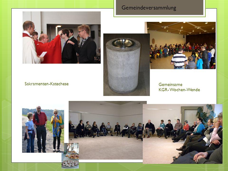 Sakramenten-Katechese Gemeindeversammlung Gemeinsame KGR- Wochen-Wende