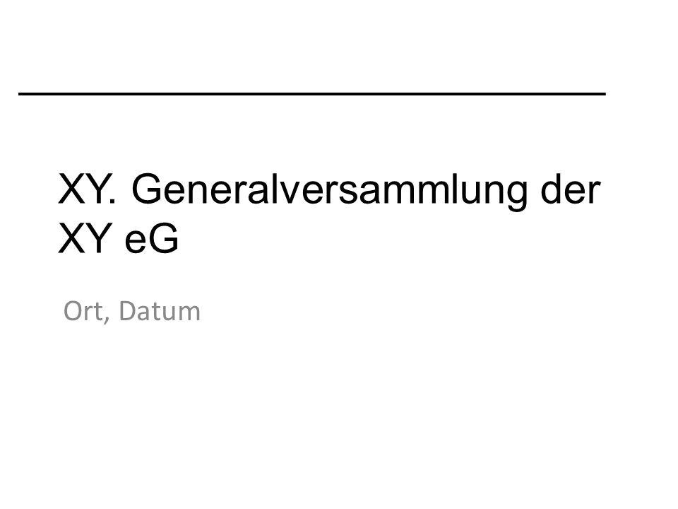 XY. Generalversammlung der XY eG Ort, Datum
