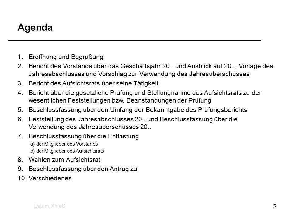 Agenda 1.Eröffnung und Begrüßung 2.Bericht des Vorstands über das Geschäftsjahr 20..