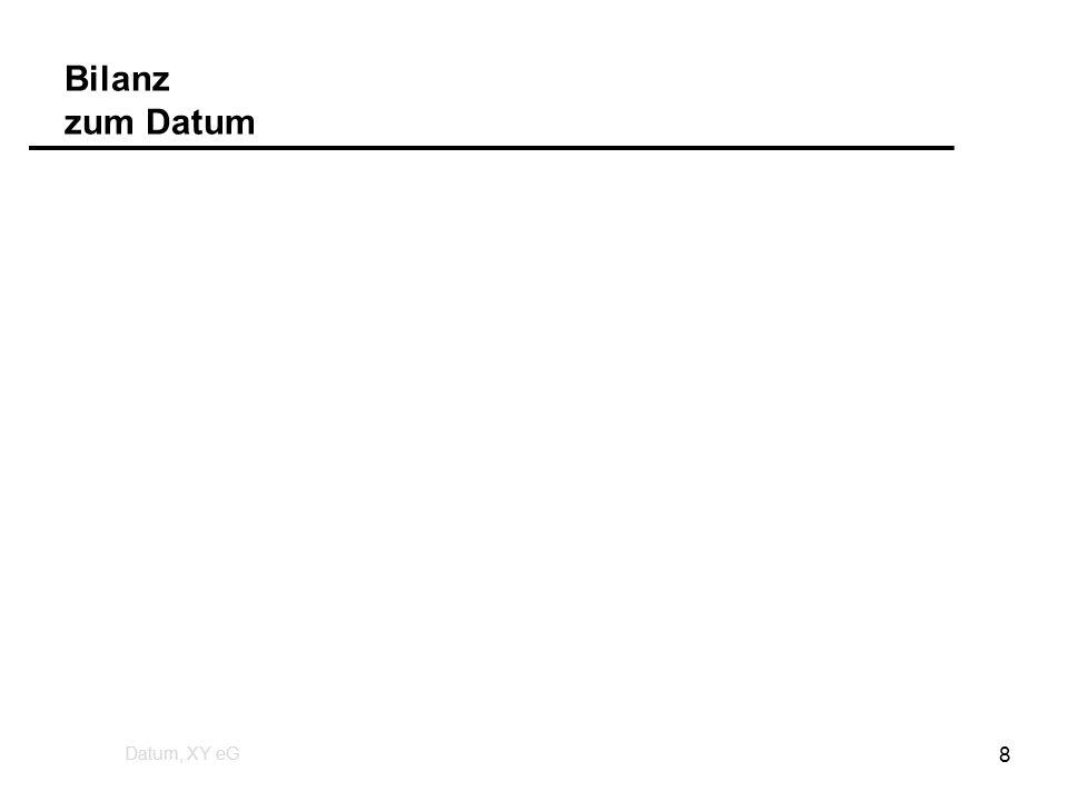Bilanz zum Datum Datum, XY eG 8