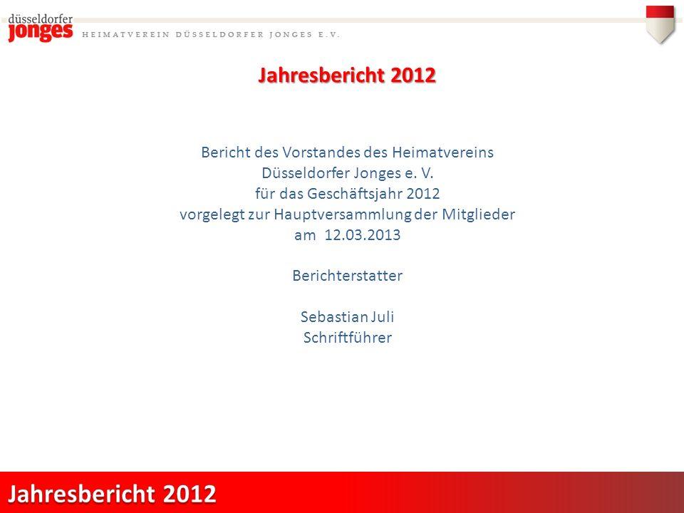 Jahresbericht 2012 Bericht des Vorstandes des Heimatvereins Düsseldorfer Jonges e.