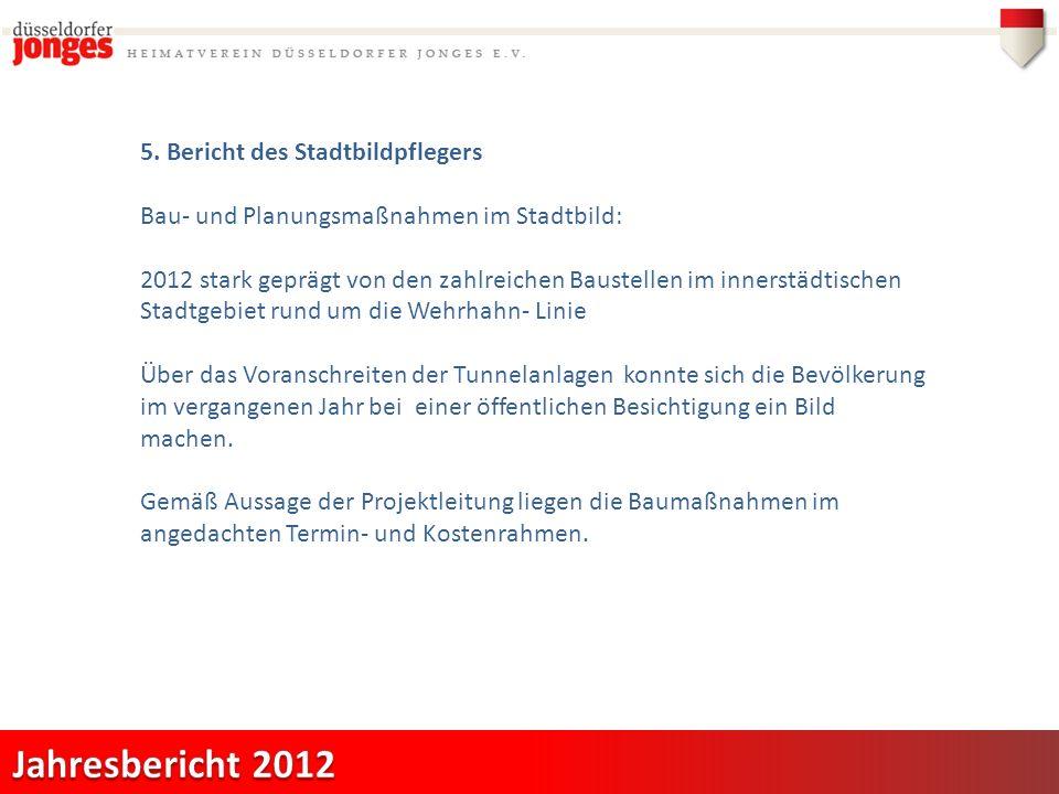 5. Bericht des Stadtbildpflegers Bau- und Planungsmaßnahmen im Stadtbild: 2012 stark geprägt von den zahlreichen Baustellen im innerstädtischen Stadtg