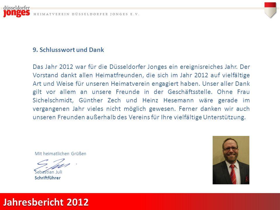 9. Schlusswort und Dank Das Jahr 2012 war für die Düsseldorfer Jonges ein ereignisreiches Jahr.