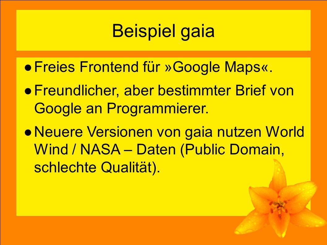 3 Beispiel gaia ●Freies Frontend für »Google Maps«.