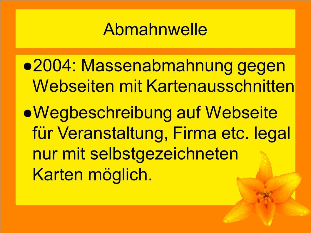 4 Abmahnwelle ●2004: Massenabmahnung gegen Webseiten mit Kartenausschnitten ●Wegbeschreibung auf Webseite für Veranstaltung, Firma etc.