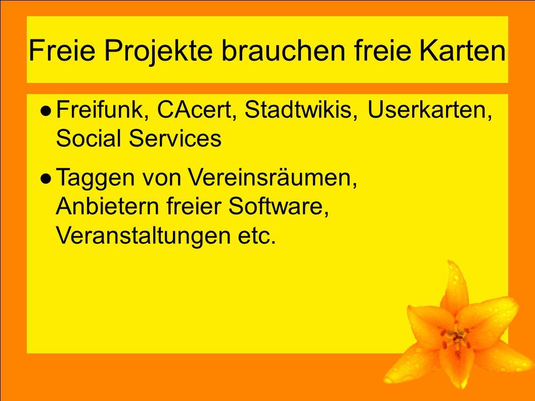 5 Freie Projekte brauchen freie Karten ●Freifunk, CAcert, Stadtwikis, Userkarten, Social Services ●Taggen von Vereinsräumen, Anbietern freier Software, Veranstaltungen etc.
