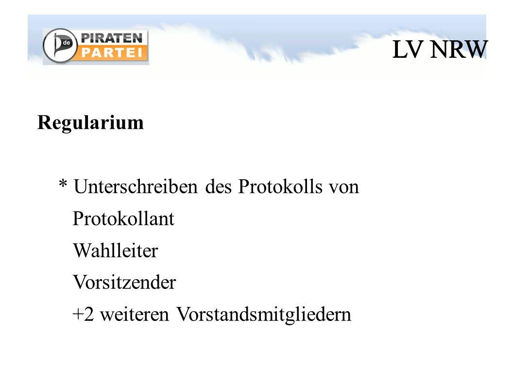 LV NRW Regularium * Unterschreiben des Protokolls von Protokollant Wahlleiter Vorsitzender +2 weiteren Vorstandsmitgliedern