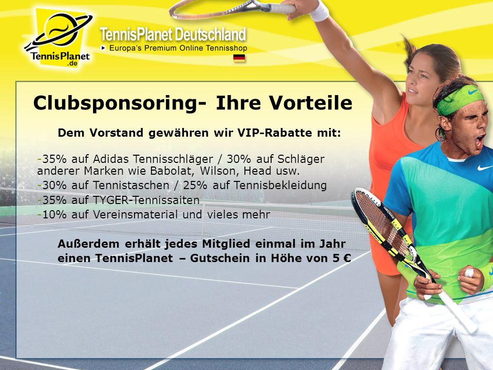 Dem Vorstand gewähren wir VIP-Rabatte mit: -35% auf Adidas Tennisschläger / 30% auf Schläger anderer Marken wie Babolat, Wilson, Head usw. -30% auf Te