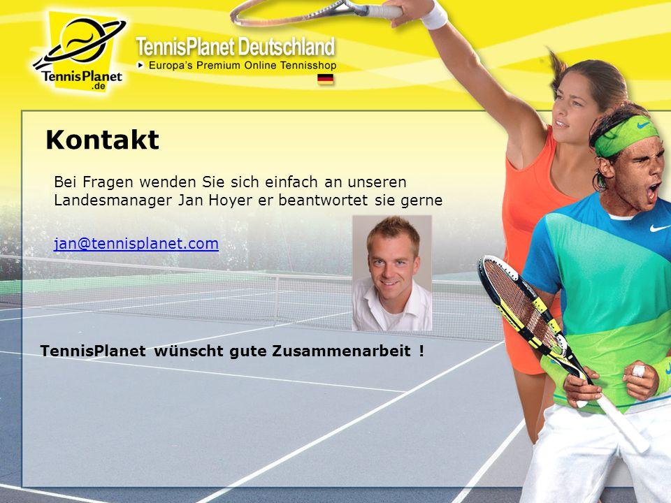 Kontakt Bei Fragen wenden Sie sich einfach an unseren Landesmanager Jan Hoyer er beantwortet sie gerne jan@tennisplanet.com TennisPlanet wünscht gute