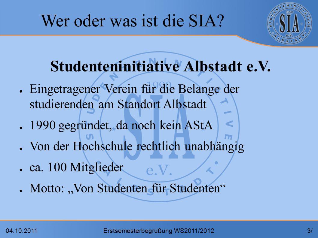 04.10.2011Erstsemesterbegrüßung WS2011/20123/3/ Wer oder was ist die SIA.