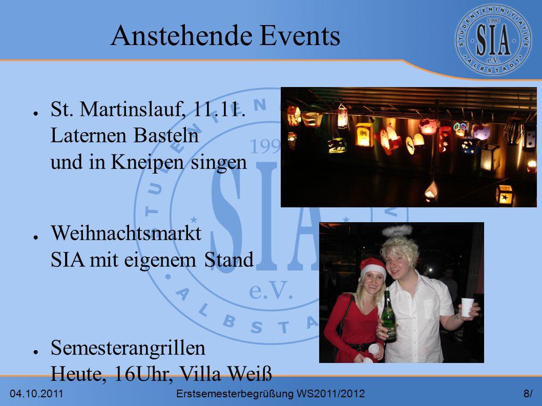 04.10.2011Erstsemesterbegrüßung WS2011/20128/8/ Anstehende Events ● St.