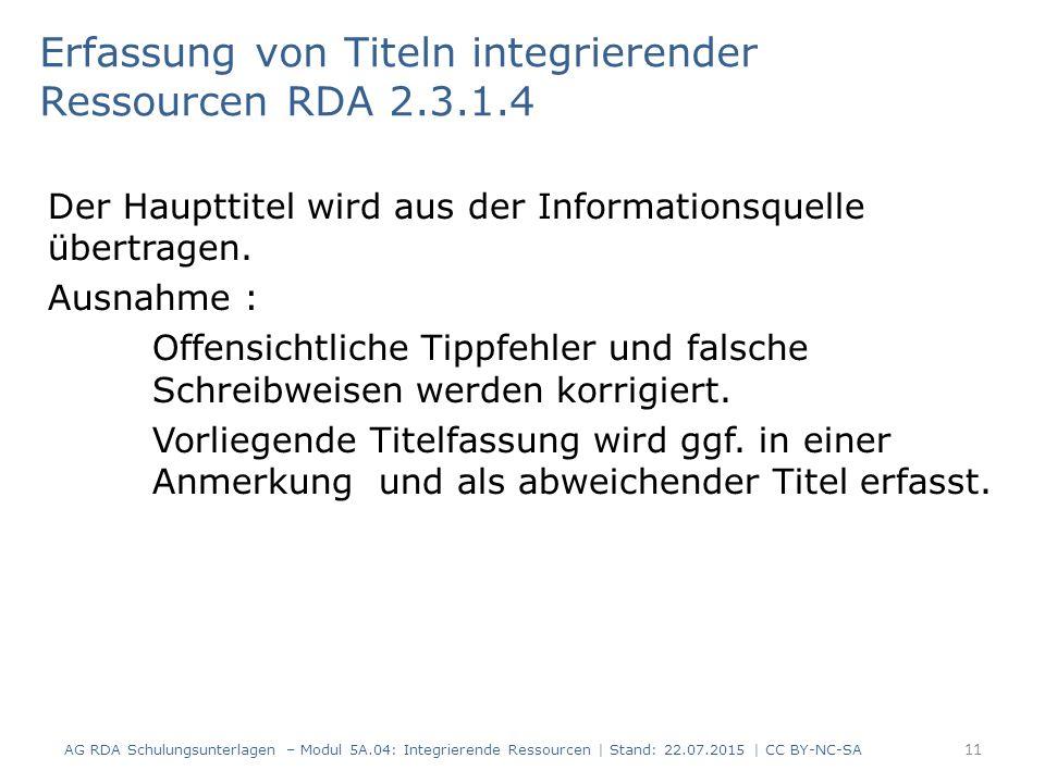 Erfassung von Titeln integrierender Ressourcen RDA 2.3.1.4 Der Haupttitel wird aus der Informationsquelle übertragen.