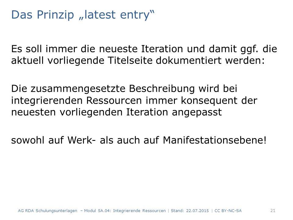 """Das Prinzip """"latest entry Es soll immer die neueste Iteration und damit ggf."""