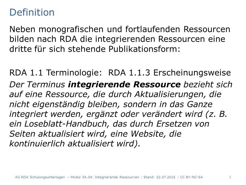 Definition Neben monografischen und fortlaufenden Ressourcen bilden nach RDA die integrierenden Ressourcen eine dritte für sich stehende Publikationsform: RDA 1.1 Terminologie: RDA 1.1.3 Erscheinungsweise Der Terminus integrierende Ressource bezieht sich auf eine Ressource, die durch Aktualisierungen, die nicht eigenständig bleiben, sondern in das Ganze integriert werden, ergänzt oder verändert wird (z.