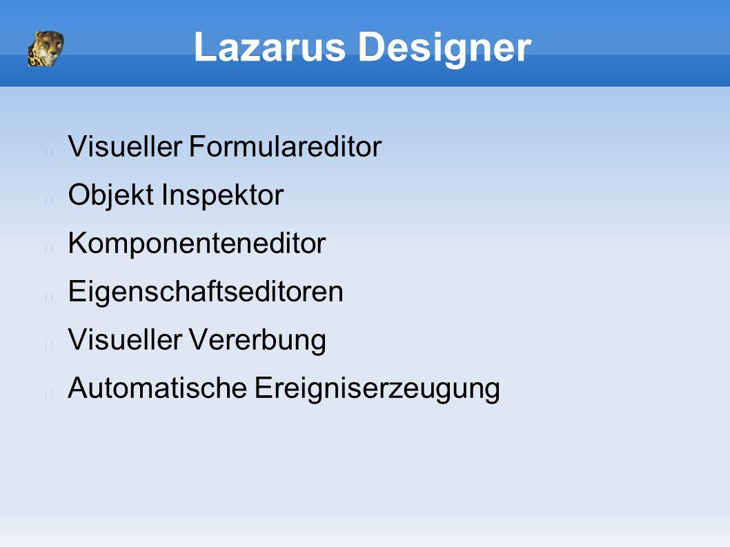 Lazarus Designer Visueller Formulareditor Objekt Inspektor Komponenteneditor Eigenschaftseditoren Visueller Vererbung Automatische Ereigniserzeugung