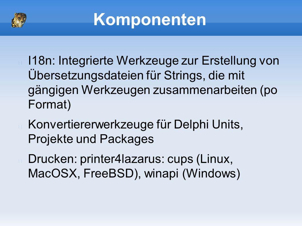 Komponenten I18n: Integrierte Werkzeuge zur Erstellung von Übersetzungsdateien für Strings, die mit gängigen Werkzeugen zusammenarbeiten (po Format) Konvertiererwerkzeuge für Delphi Units, Projekte und Packages Drucken: printer4lazarus: cups (Linux, MacOSX, FreeBSD), winapi (Windows)