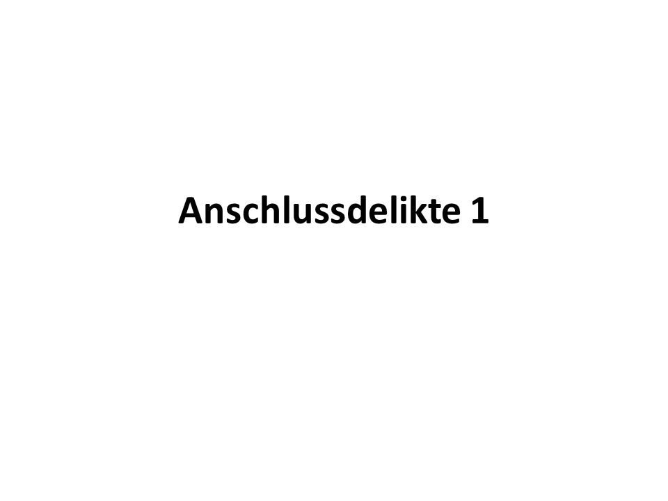 Anschlussdelikte 1