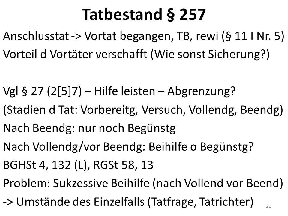 Tatbestand § 257 Anschlusstat -> Vortat begangen, TB, rewi (§ 11 I Nr.