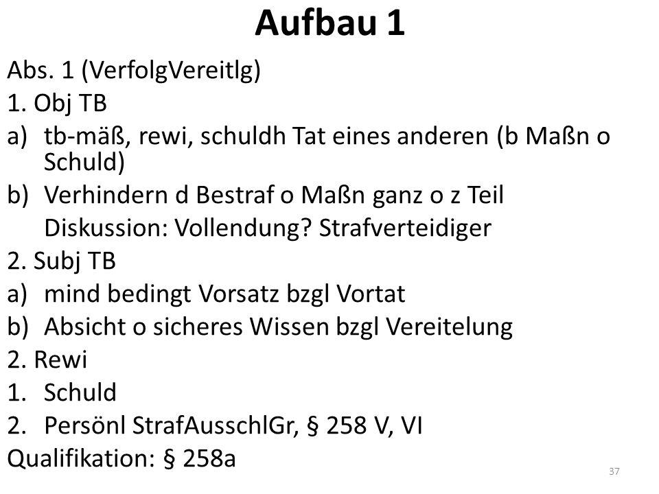 Aufbau 1 Abs. 1 (VerfolgVereitlg) 1.