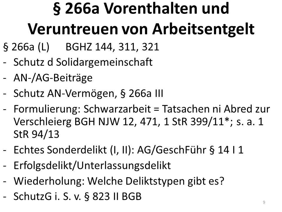 Abs.1 und 2 - § 266a I: AG Beiträge d AN vorenthalten (= ni zahlen) s.