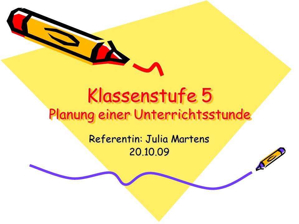 Klassenstufe 5 Planung einer Unterrichtsstunde Referentin: Julia Martens 20.10.09