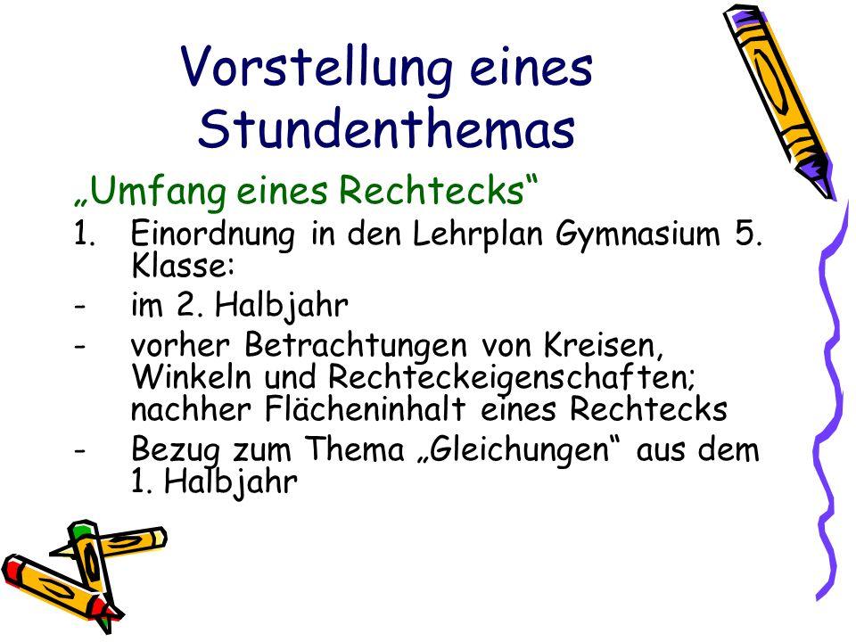 """Vorstellung eines Stundenthemas """"Umfang eines Rechtecks 1.Einordnung in den Lehrplan Gymnasium 5."""