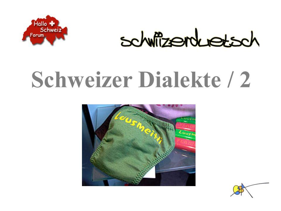 Schweizer Dialekte / 2