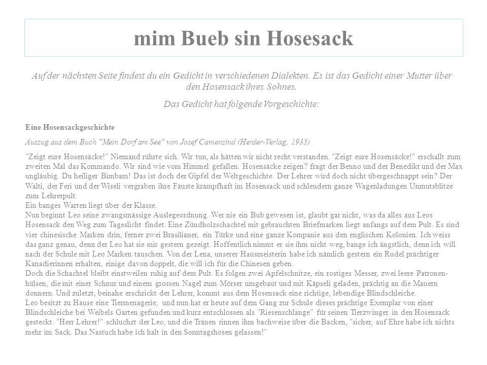mim Bueb sin Hosesack Auf der nächsten Seite findest du ein Gedicht in verschiedenen Dialekten.