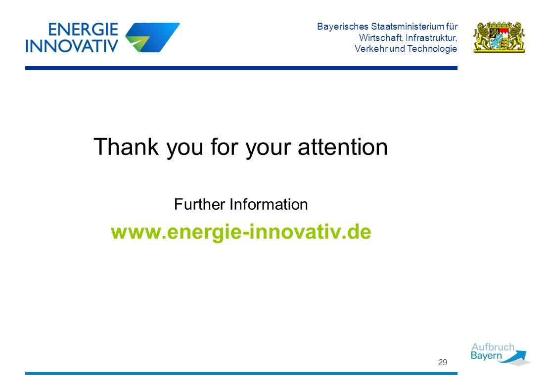 Bayerisches Staatsministerium für Wirtschaft, Infrastruktur, Verkehr und Technologie 29 Thank you for your attention Further Information