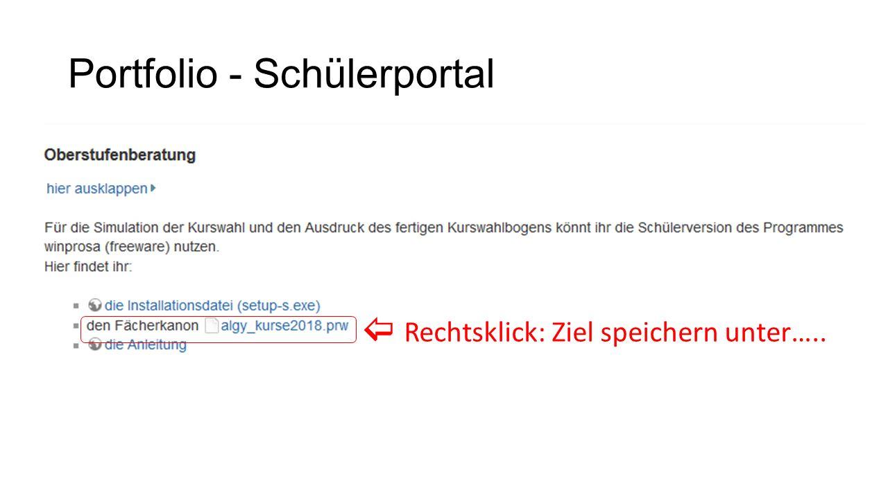 Portfolio - Schülerportal  Rechtsklick: Ziel speichern unter…..