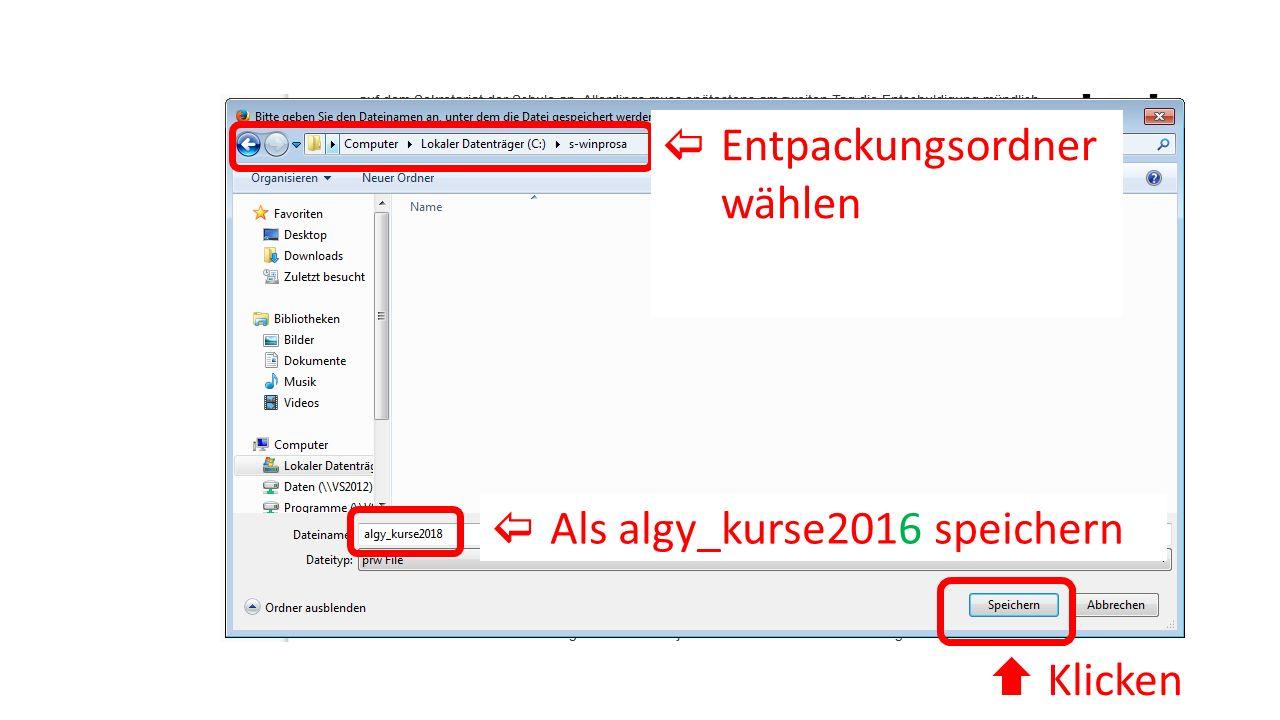  Entpackungsordner wählen  Klicken  Als algy_kurse2016 speichern