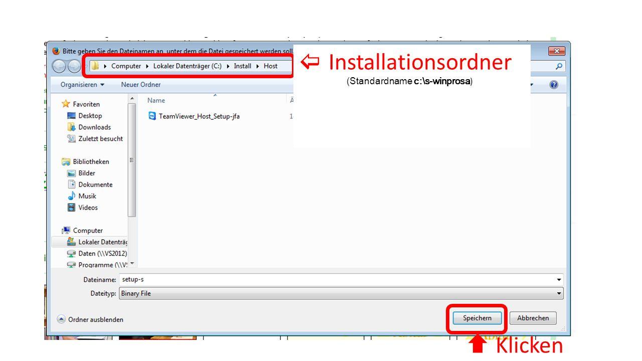  Installationsordner (Standardname c:\s-winprosa )  Klicken