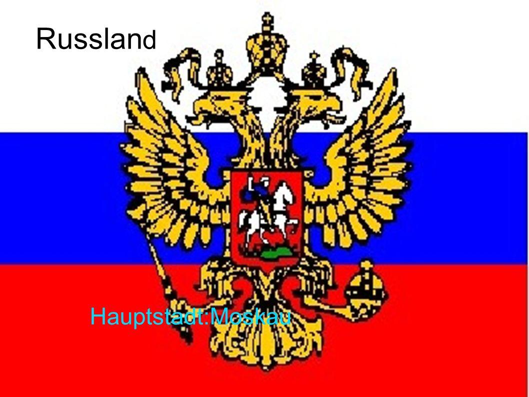 Russlan d Hauptstadt:Moskau