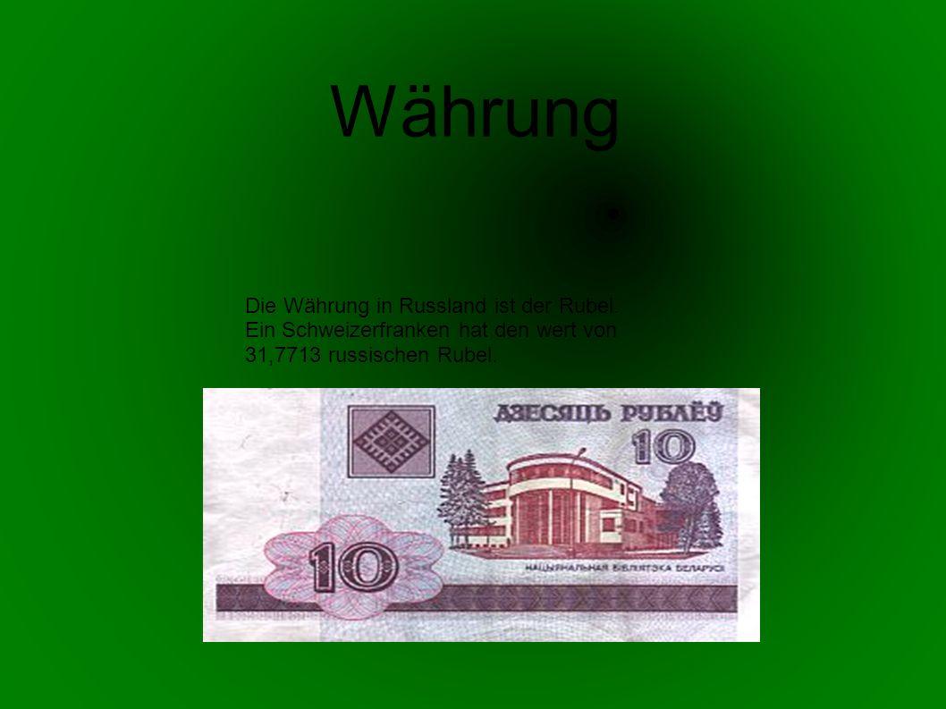Währung Die Währung in Russland ist der Rubel.